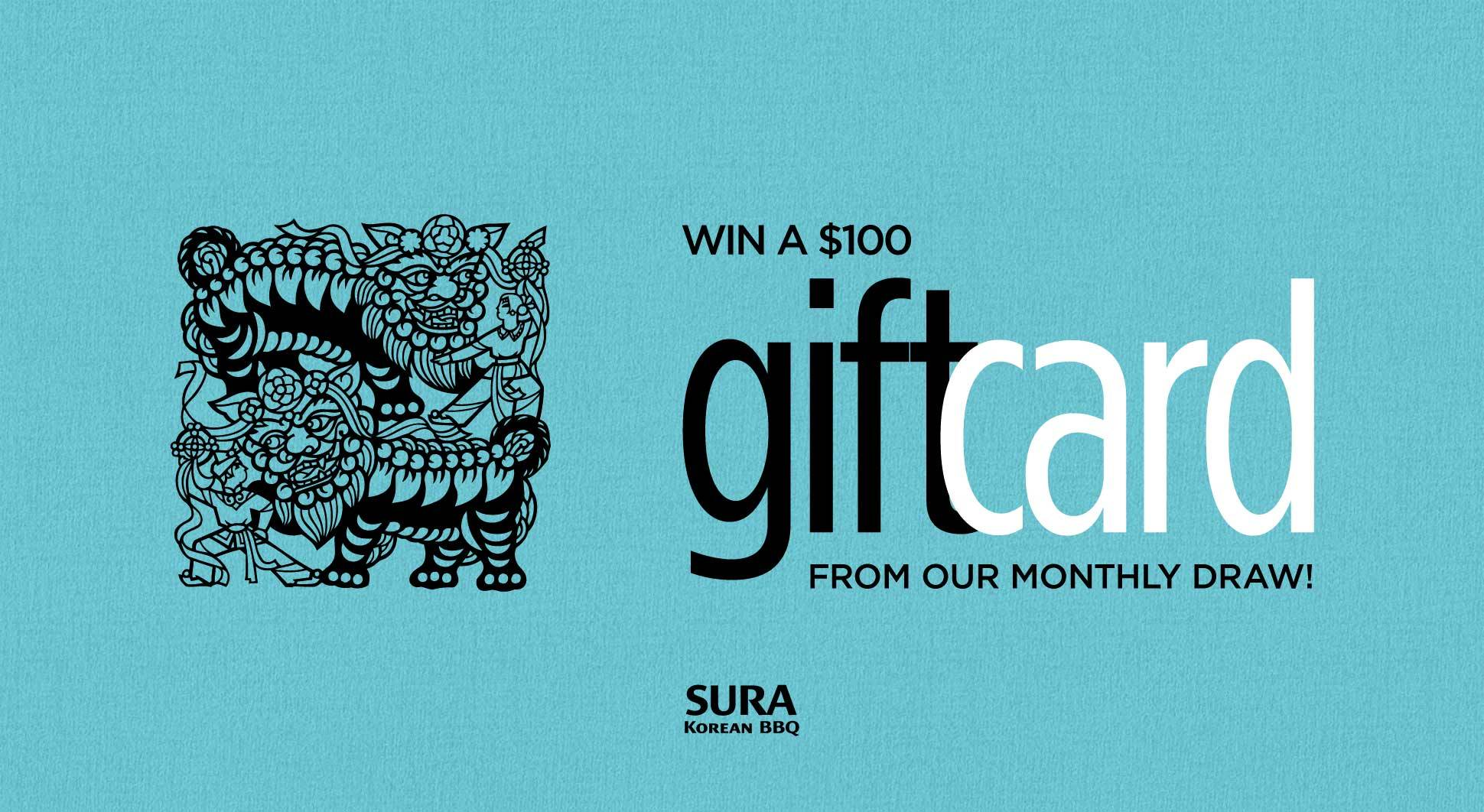 Win a $100 gift card from our monthly draw!